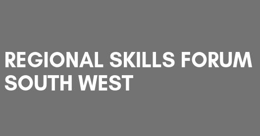 Regional Skills Forum – South West